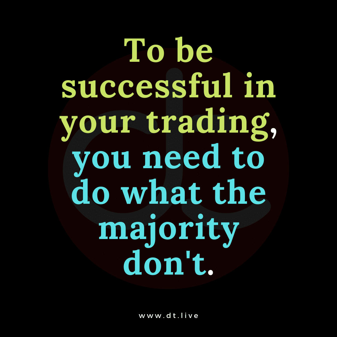 Do what majority of traders dont