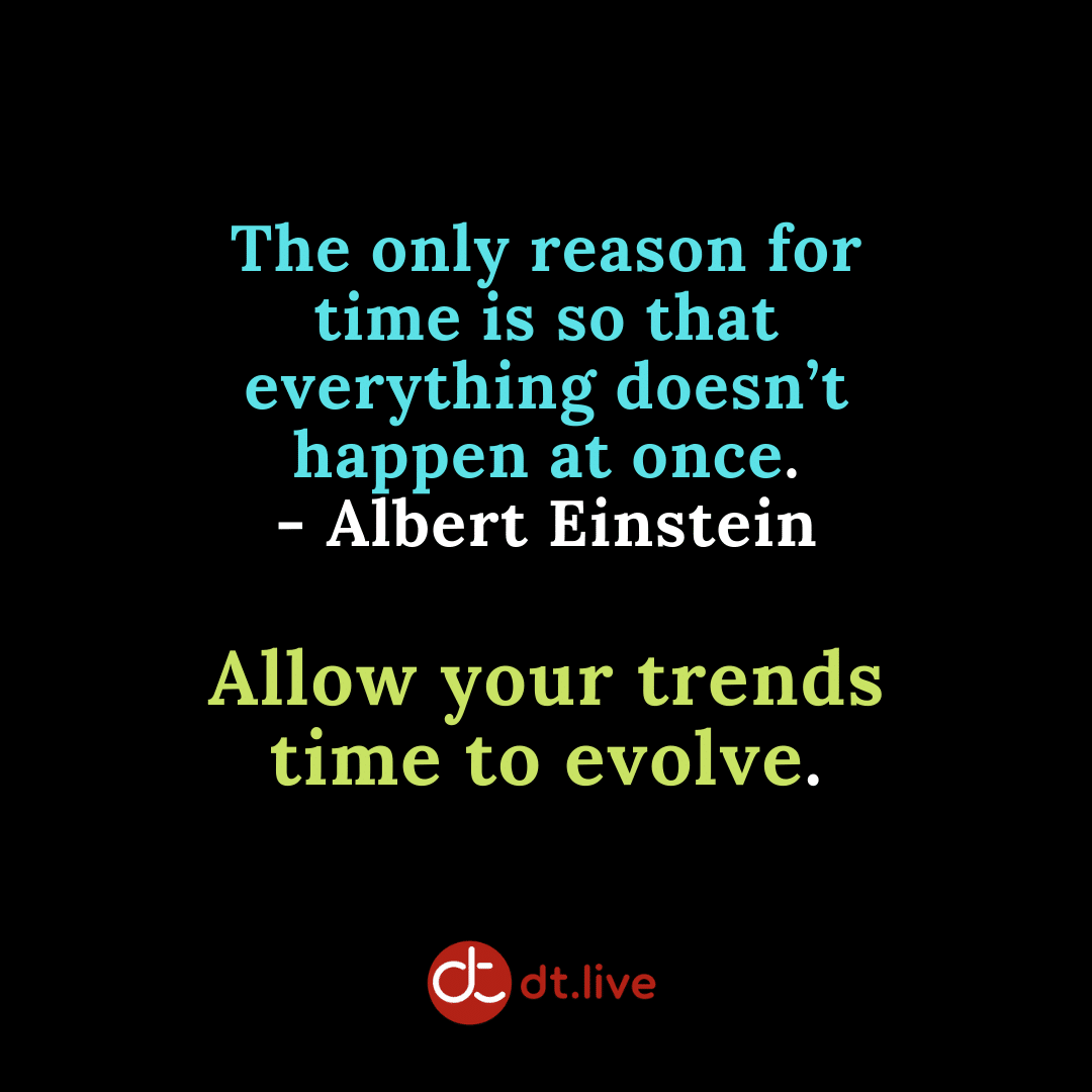 Allow trends to evolve over time
