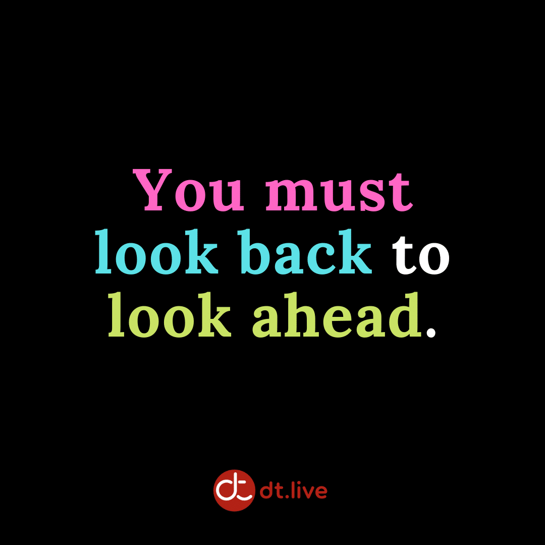 You must look back to look ahead