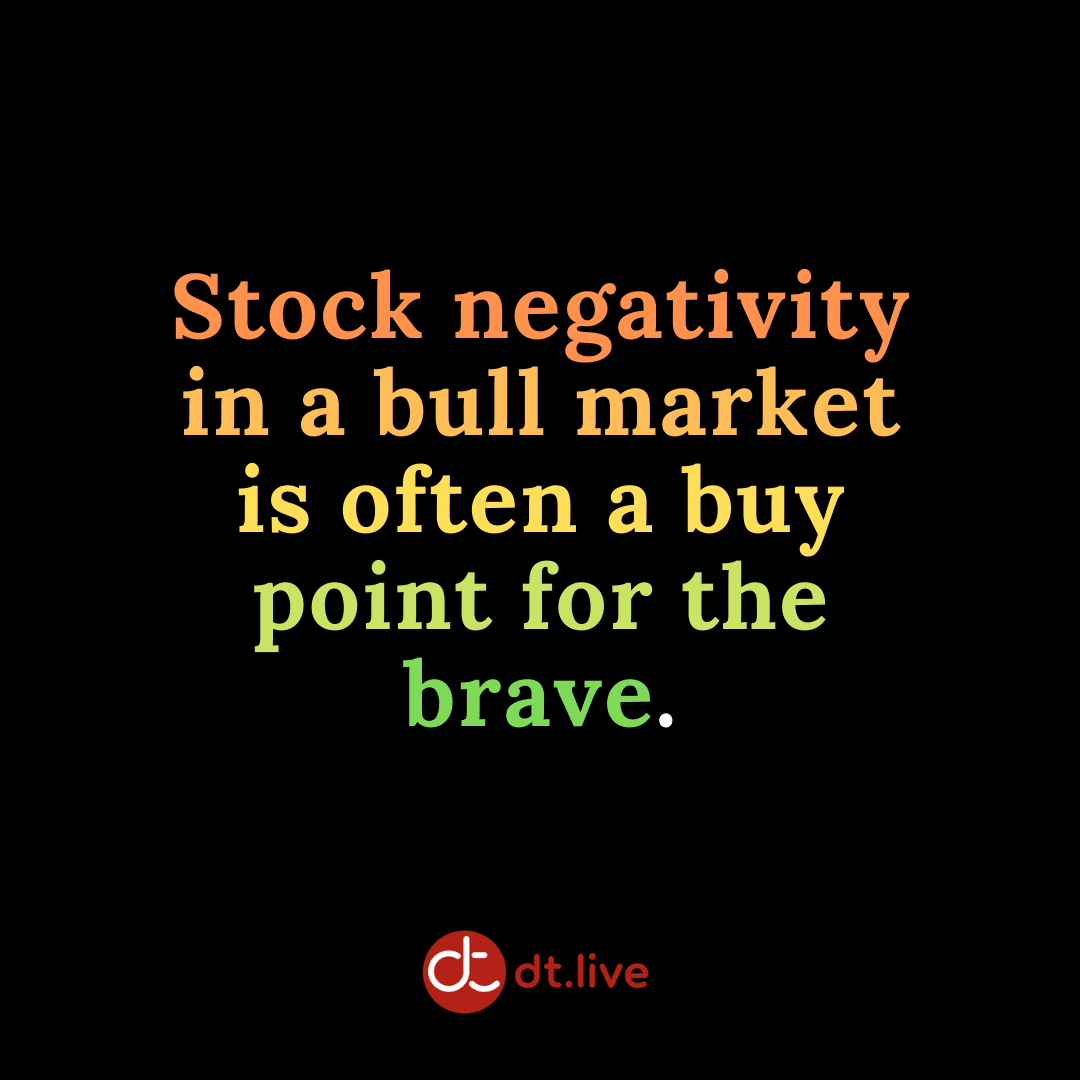 Stock negativity in a bull market is often a buy point for the brave