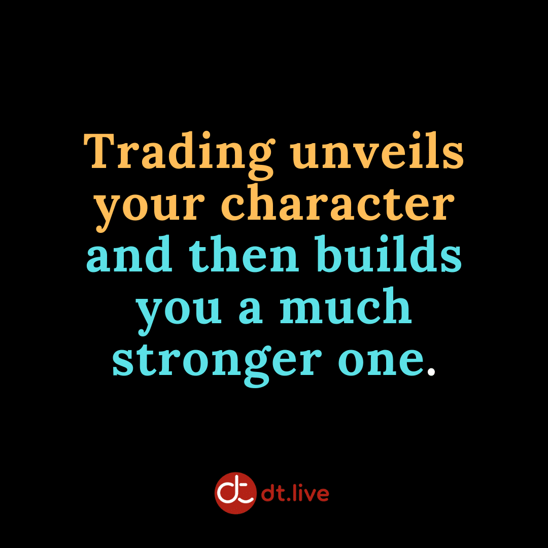 Trading unveils your character and then builds you a much stronger one
